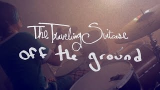 The Traveling Suitcase - Off The Ground [OFFICIAL MUSIC VIDEO]