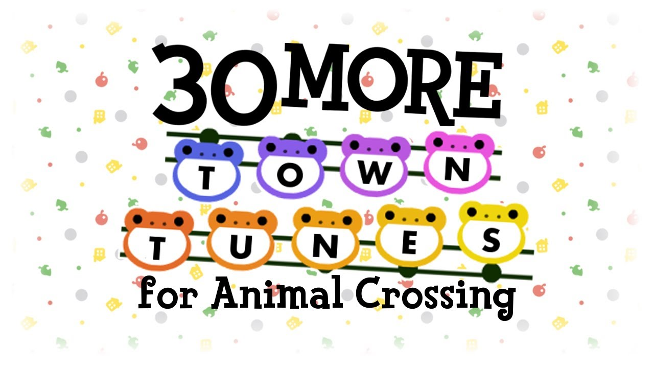 30 More Town Tunes For Animal Crossing New Horizons Acnh Acnl Youtube