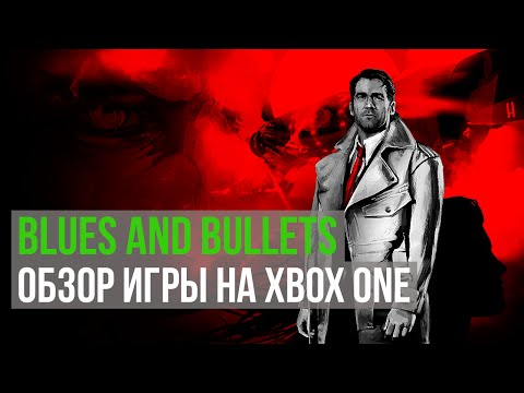 Обзор игры - Blues and Bullets Episode 1 для Xbox One