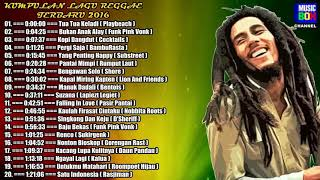 Kumpulan lagu reggae terbaruu 2016//kompilasi lagu reggae indonesia