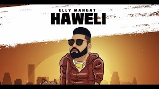 Elly Mangat (Rewind Album) Haweli I  Latest Punjabi Songs 2019