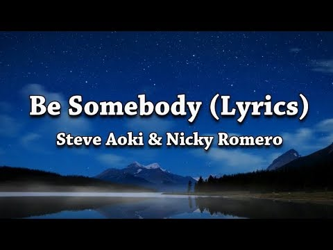Steve Aoki & Nicky Romero - Be Somebody (Lyrics) feat. Kiiara