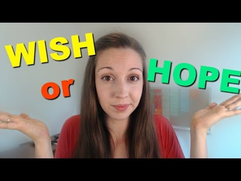 "Should I use ""WISH"" or ""HOPE""? Learn fluent English vocabulary"