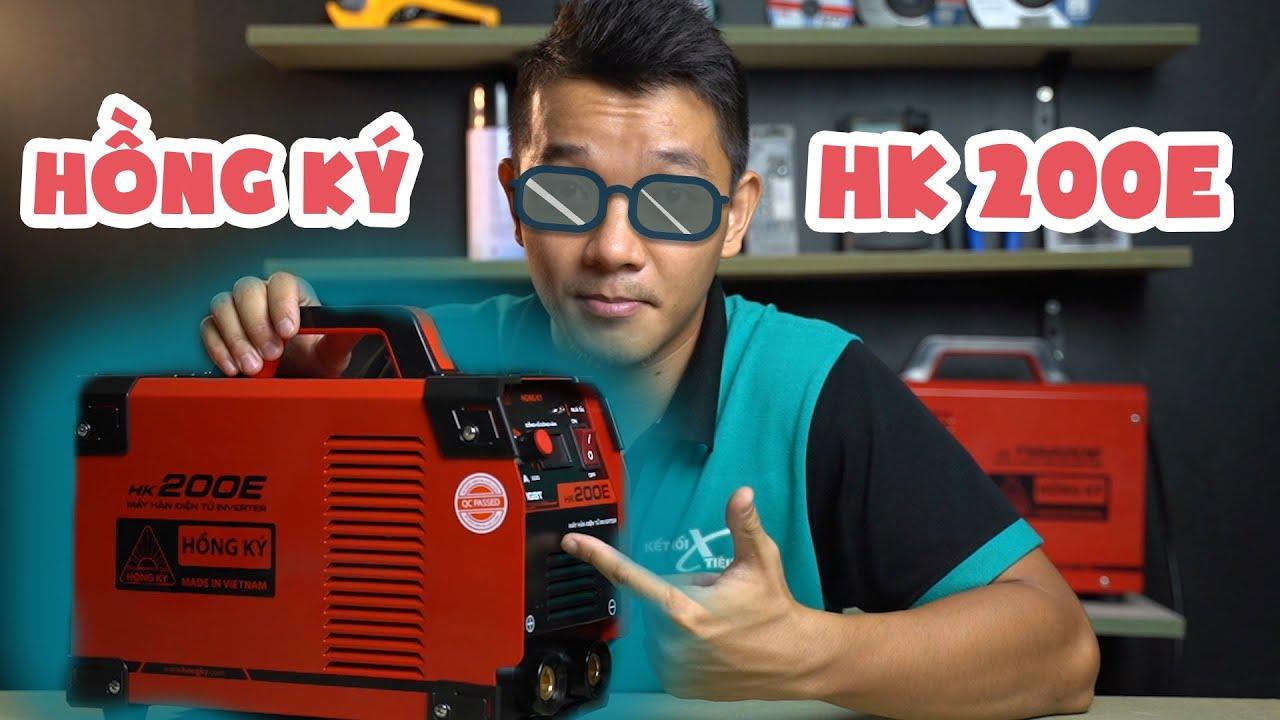 Máy hàn que điện tử Hồng Ký HK 200E | Review chi tiết HK200E, Inverter, Kéo Que 3.2mm