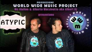 ATYPIC - WORLD WIDE MUSIC PROJECT ALBERT DJ & MC GIULIAN