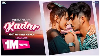 Kadar : Mr & Mrs Narula Feat. Tushar Arora (Official Video) New Punjabi Songs 2020 | GK Studio