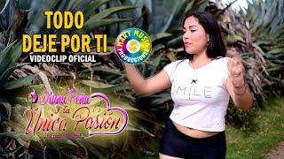 """Diana Peña y la Unica Pasión - Todo Deje Por Ti """"VIDEO OFICIAL"""""""