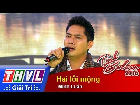 THVL | Tình Bolero 2016 - Tập 5: Hai lối mộng - Diễn viên Minh Luân