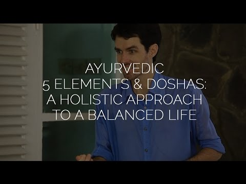 Ayurvedic 5 Elements & Doshas: A Holistic Approach to a Balanced Life