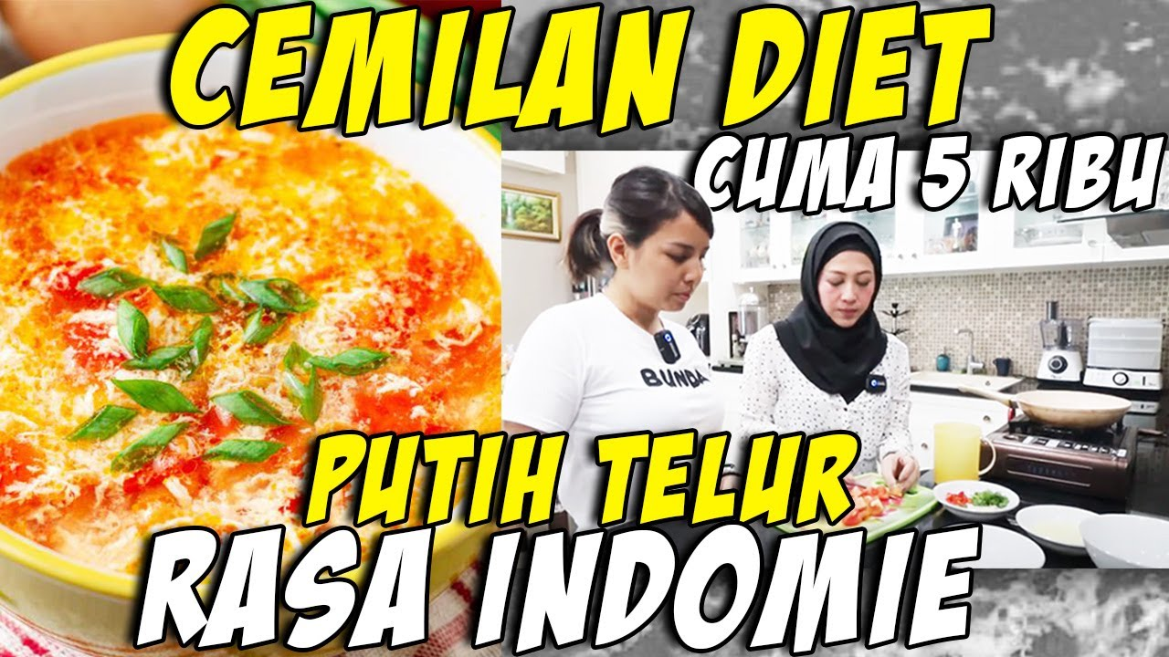 Bikin Cemilan Diet Putih Telur Tya Ariestya Shanty Denny Bisa Turun 22kg Cukup 5000 Enak Sehat Youtube