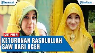 Sosok Cut Putri Keturunan Rasulullah SAW Dari Aceh, Ikut Kutuk Israel