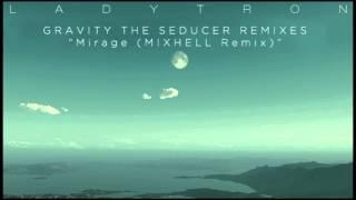 Ladytron - Mirage [MIXHELL Remix]