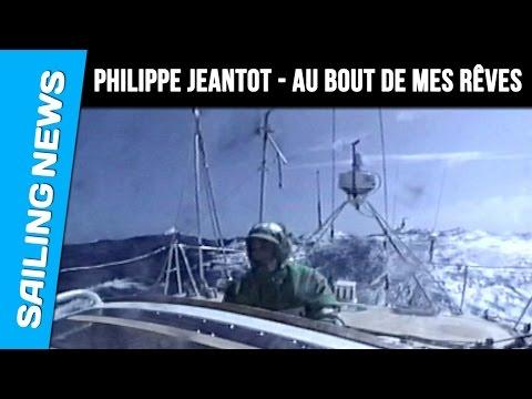 """Philippe Jeantot - """"au bout de mes rêves"""""""