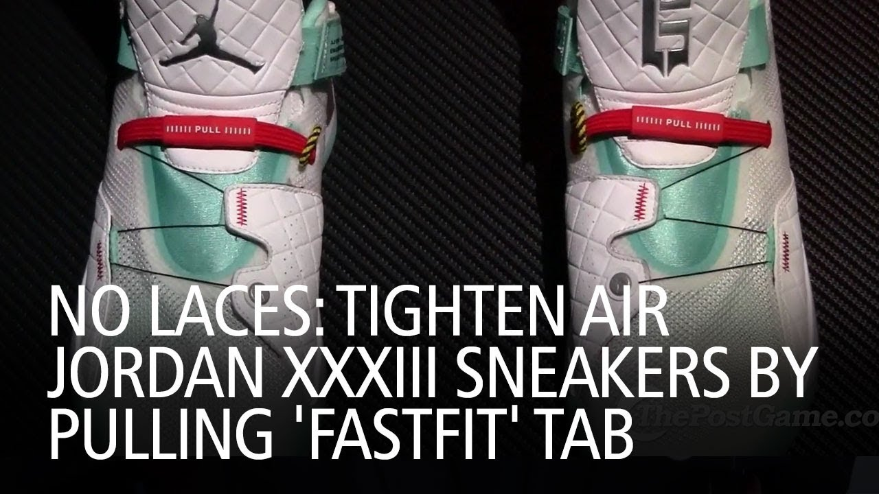 25ae43ebe1a No Laces: Tighten Air Jordan XXXIII Sneakers By Pulling 'FastFit' Tab