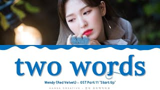 Download Wendy (Red Velvet) - 'Two Words' (OST Part.11 'Start Up') Lyrics Color Coded (Han/Rom/Eng)