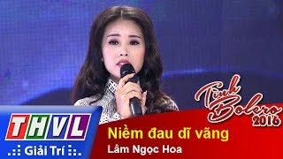 thvl  tinh bolero 2016 - tap 2 niem dau di vang - lam ngoc hoa