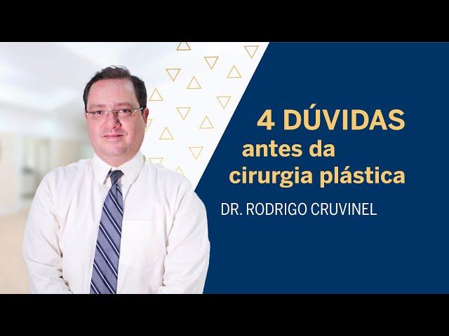 4 DÚVIDAS ANTES DA CIRURGIA PLÁSTICA | Dr. Rodrigo Cruvinel