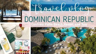 Travel Vlog + Painting on the Beach // Confresi Palm Beach Resort in the Dominican