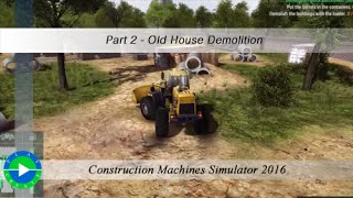Construction Machines Simulator 2016 Part 2 - Old House Demolition