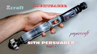 Lightsaber.- Sith Persuader part 1.- Papercraft