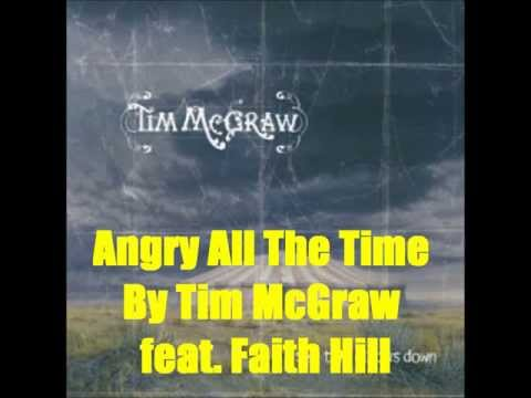 Angry All The Time By Tim McGraw feat. Faith Hill *Lyrics in description*
