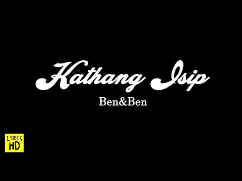 Ben&BenKathang Isip Lyrics HD