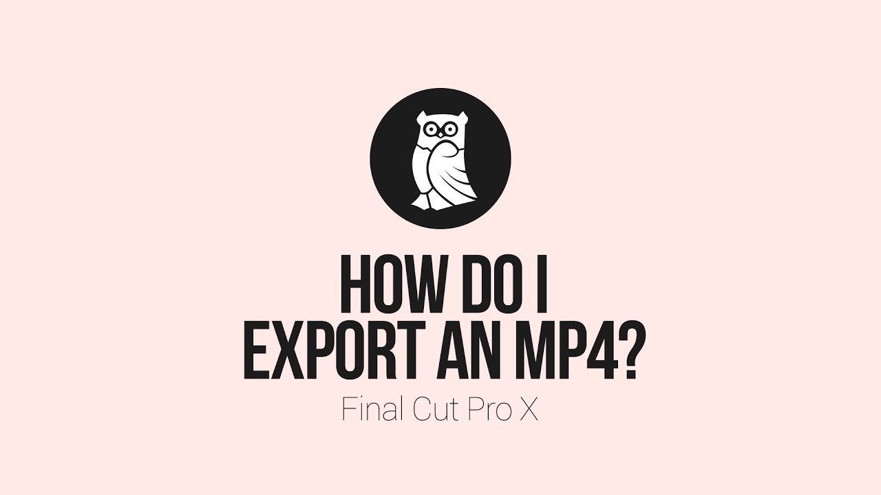Media Training | How to export an MP4 file from Final Cut Pro X