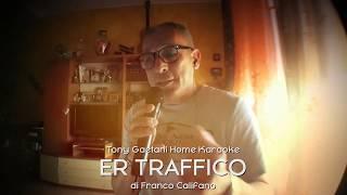 Tony Gaetani - Er traffico (di F. Califano) Home Karaoke