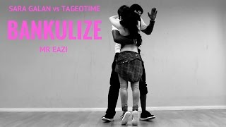 MR EAZI ft  PAPPY KOJO - BANKULIZE - Sara Galan vs TagoeTime