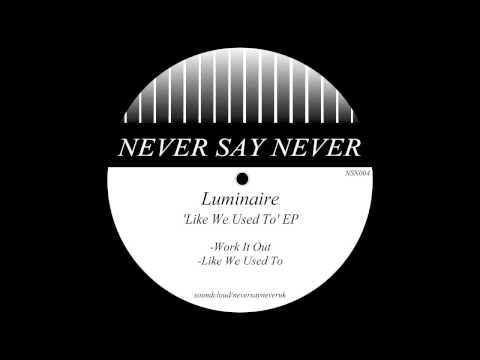 Luminaire - Like We Used To (Original Mix)