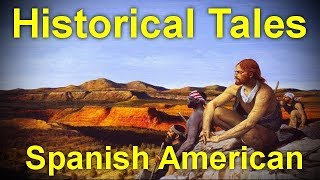 Historical Tales, Spanish American  by Charles MORRIS (1833 - 1922)by Historical Fiction Audiobooks