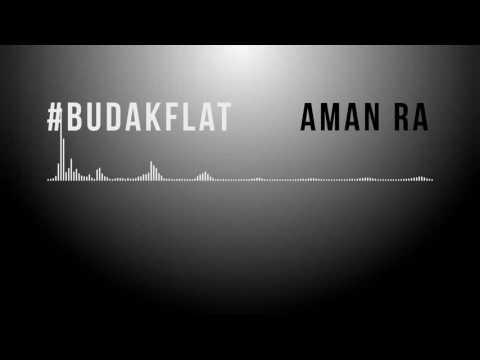 #BudakFlat by AMAN RA