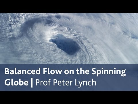 Balanced Flow on the Spinning Globe | Prof Peter Lynch | 2014 EMS Silver Medal Lecture