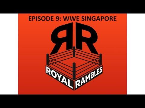 Royal Rambles 9 - WWE Singapore