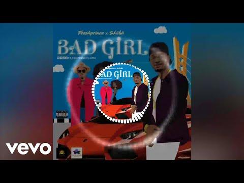 Freshprince - Bad Girl [Official Audio] ft. Skiibii