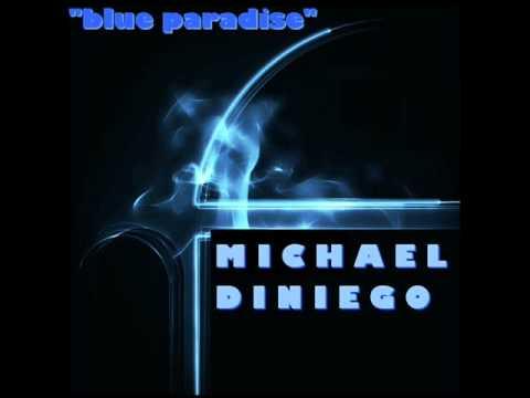 Michael Diniego  blue paradise