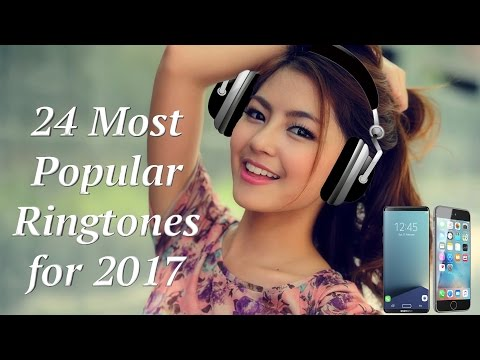 24 Most Popular Ringtones 2017