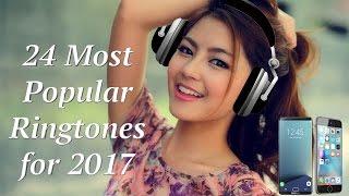 24 Most Popular Ringtones 2017