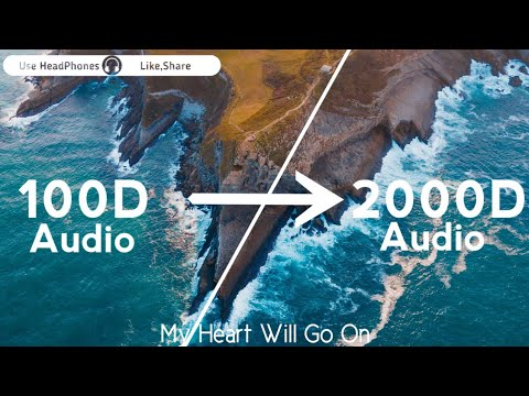 Celine Dion-My Heart Will Go On(2000D Audio|Not|100D Audio){Titanic Theme Song}Use HeadPhones|Share
