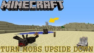 HOW TO TURN MOBS UPSIDE DOWN [MINECRAFT 1.6]