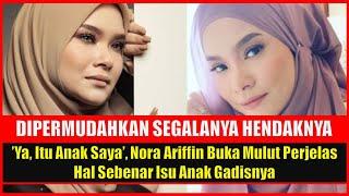 'Ya, Itu Anak Saya', Nora Ariffin Buka Mulut Mengaku Anak Gadis Bercumbu Isu Video Panas Tersebar