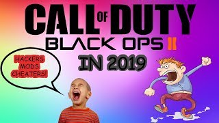 CALL OF DUTY BLACK OPS 2 IN 2019 (HACKERS, MODS AND CHEATERS!)