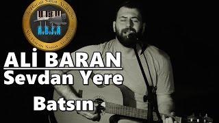 Ali Baran    '' Sevdan Yere Batsın ''