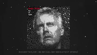Roger Taylor - Be My Gal (My Brightest Spark) [Official Lyric Video]
