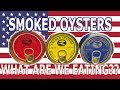 Canned Smoked Oysters PRODUCT of the USA!! - WHAT ARE WE EATING?? - The Wolfe Pit