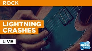 "Lightning Crashes in the Style of ""Live"" with lyrics (no lead vocal)"