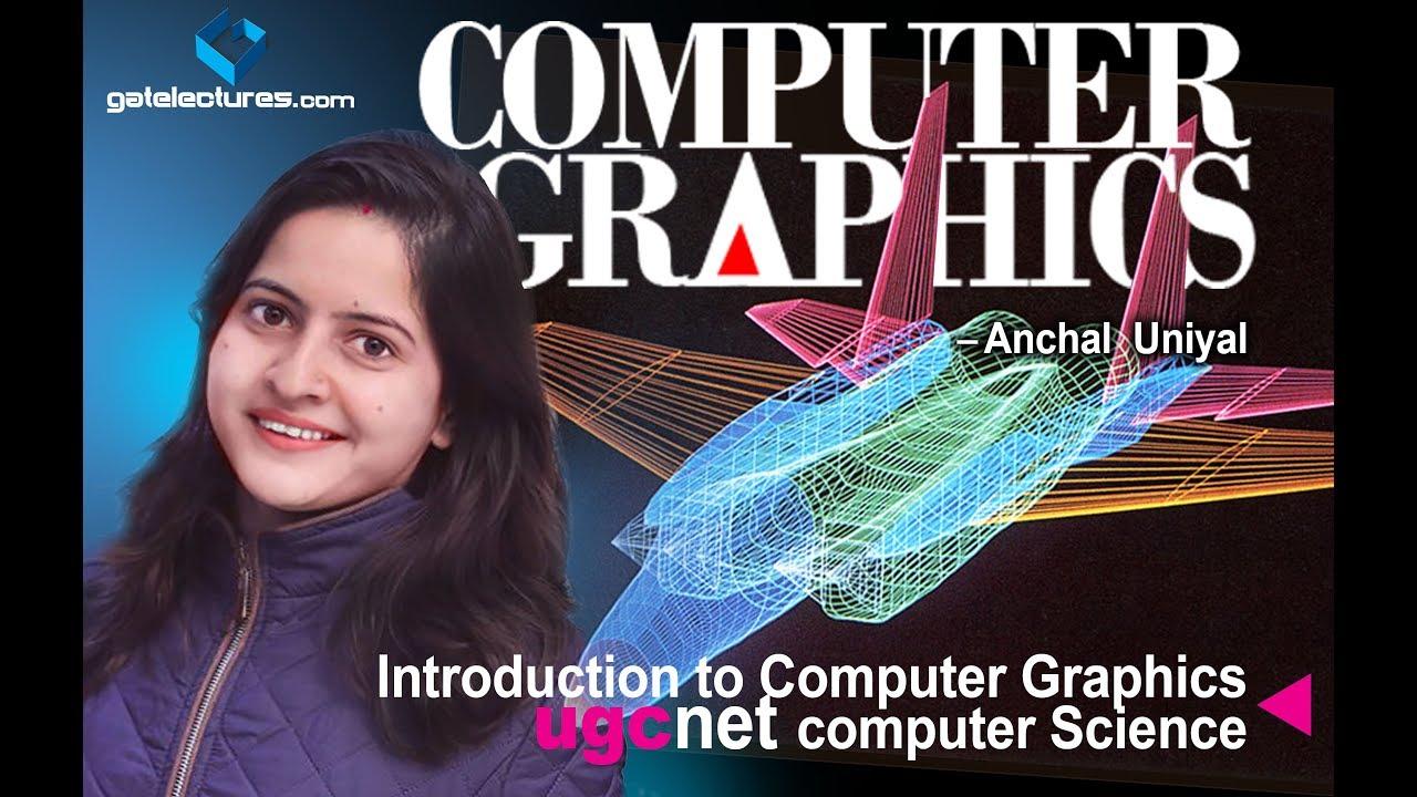Computer Graphics 01 - Introduction UGC NET Computer Graphics Science cg