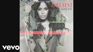 Amel Bent - Sans toi (Audio)