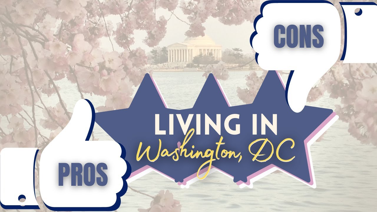 Pros and Cons of Living in Washington DC