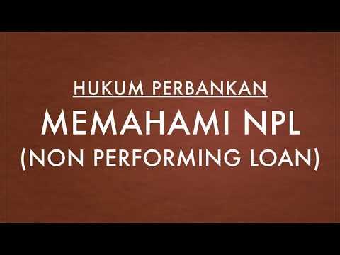 Perbankan | Memahami NPL (Non Performing Loan)
